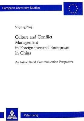 9780820458762: Culture and Conflict Management in Foreign-Invested Enterprises in China: Intercultural Communication Perspective (European University Studies. Series XXII, Sociology; V. 369()