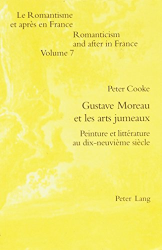 9780820459233: Gustave Moreau Et Les Arts Jumeaux: Peinture Et Litterature Au Dix-Neuvieme Siecle
