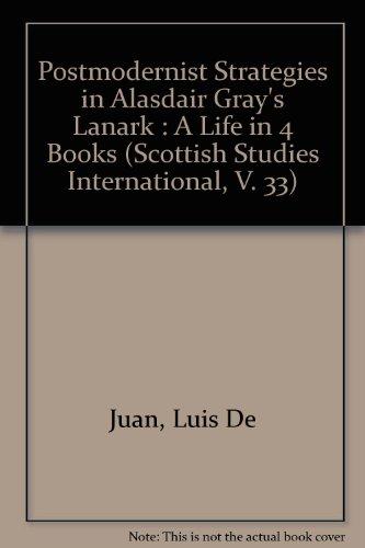 9780820459905: Postmodernist Strategies in Alasdair Gray's Lanark : A Life in 4 Books (Scottish Studies International, V. 33)