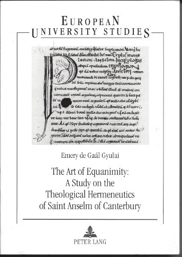 9780820460109: The Art of Equanimity: A Study on the Theological Hermeneutics of Saint Anselm of Canterbury