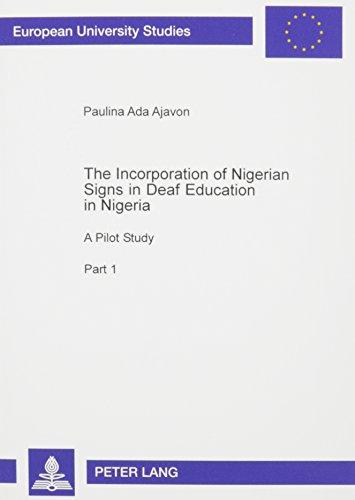 Incorportation of Nigerian Signs in Deaf Education in Nigeria: A Pilot Study: Ajavon, Paulina Ada
