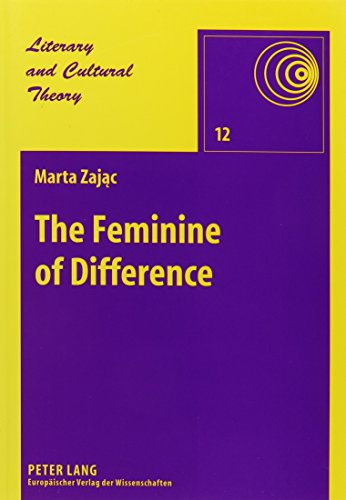 9780820460574: The Feminine of Difference: Gilles Deleuze, Helene Cixous, and Contemporary Critique of the Marquis de Sade (Literary and Cultural Theory)