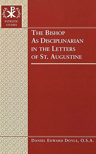 The Bishop as Disciplinarian in the Letters of St. Augustine: Doyle Daniel Edward