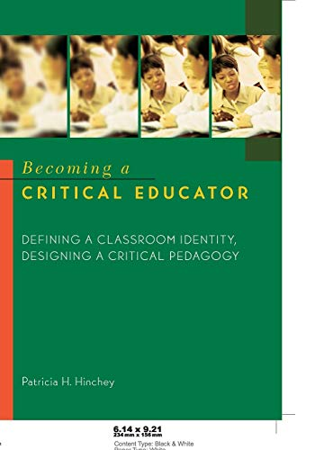 9780820461496: Becoming a Critical Educator: Defining a Classroom Identity, Designing a Critical Pedagogy (Counterpoints (New York, N.Y.) V. 224)