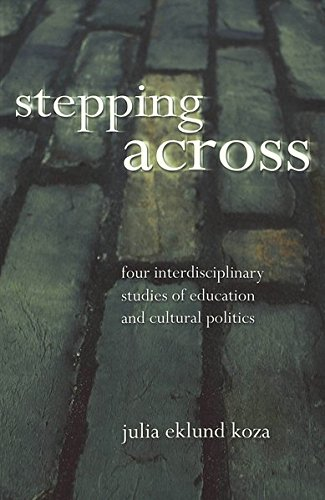 9780820461656: Stepping Across: Four Interdisciplinary Studies of Education and Cultural Politics (Intersections in Communications and Culture)