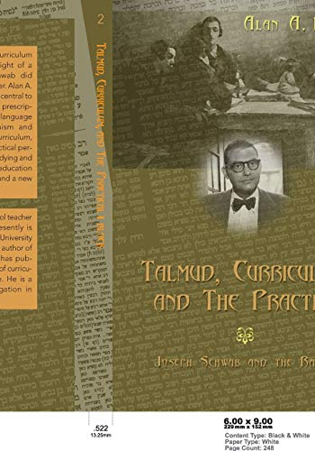 9780820461816: Talmud, Curriculum, and The Practical: Joseph Schwab and the Rabbis (Complicated Conversation)