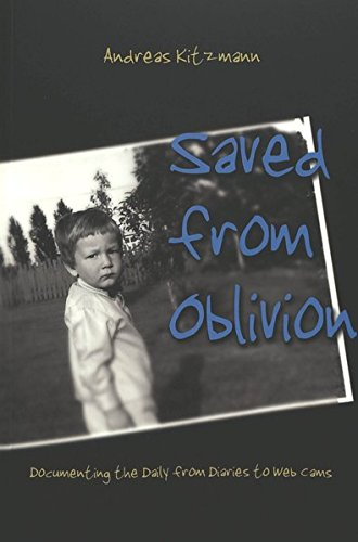 9780820461953: Saved from Oblivion: Documenting the Daily from Diaries to Web Cams (Digital Formations)