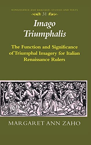 9780820462356: «Imago Triumphalis»: The Function and Significance of Triumphal Imagery for Italian Renaissance Rulers (Renaissance and Baroque) (v. 31)