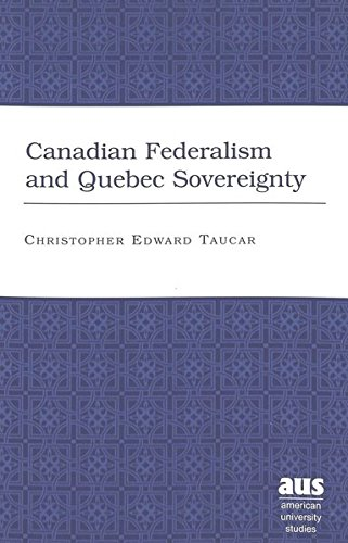 9780820462424: Canadian Federalism and Quebec Sovereignty: Third Printing (American University Studies) (No. 69242 v. 47)