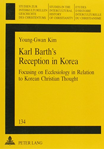 9780820462684: Karl Barth's Reception in Korea: Focusing on Ecclesiology in Relation to Korean Christian Thought (Studies in Intercultural History of Christianity)