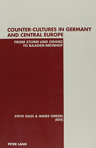 Counter-Cultures in Germany an Central Europe: From Sturm Und Drang to Baader-Meinhof (German ...