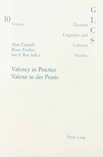 9780820462790: Valency in Practice: Valenz in Der Praxis (German Linguistic and Cultural Studies,)