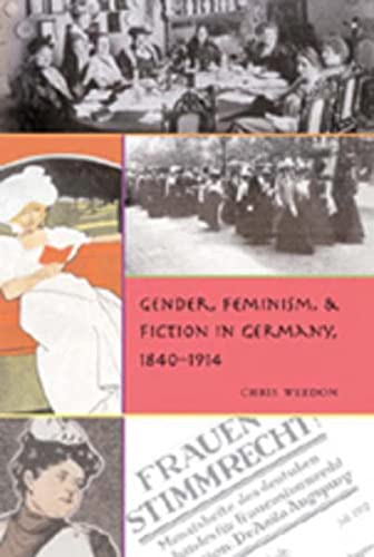 Gender, Feminism, And Fiction in Germany, 1840-1914 (Gender, Sexuality, and Culture): Weedon, Chris
