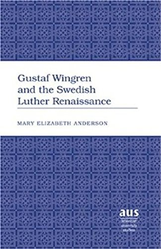 9780820463391: Gustaf Wingren and the Swedish Luther Renaissance (American University Studies. Series VII. Theology and Religion)