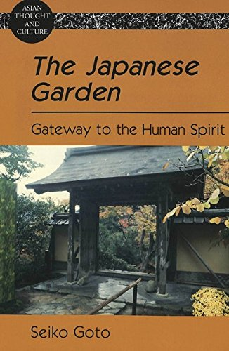 9780820463506: The Japanese Garden: Gateway to the Human Spirit (Asian Thought and Culture)