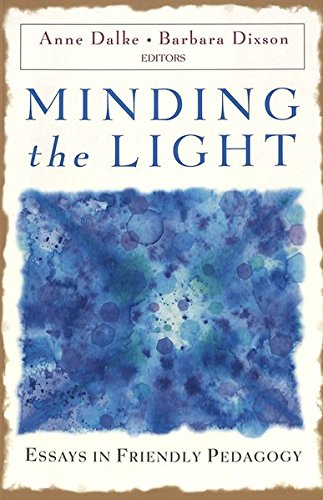 9780820463575: Minding the Light: Essays in Friendly Pedagogy (Studies in Education and Spirituality)