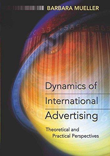 Dynamics of International Advertising Theoretical and Practical P: Mueller Barbara