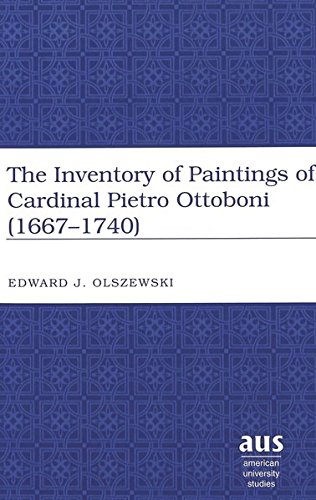 9780820463735: The Inventory of Paintings of Cardinal Pietro Ottoboni (1667-1740) (American University Studies Series XX, Fine Arts)