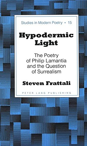 9780820463742: Hypodermic Light: The Poetry of Philip Lamantia and the Question of Surrealism (Studies in Modern Poetry)