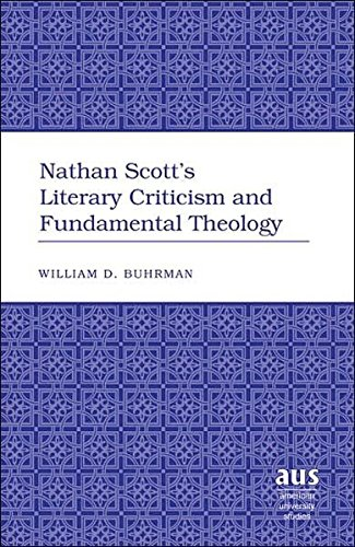 Nathan Scott's Literary Criticism and Fundamental Theology (Hardcover): William D. Buhrman