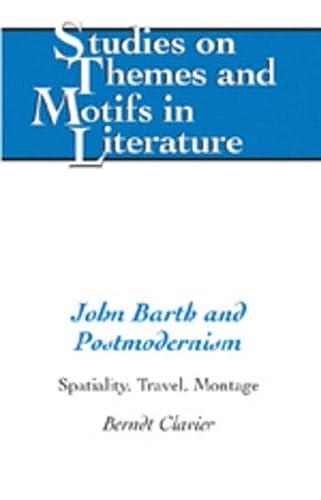 John Barth and Postmodernism: Clavier, Berndt