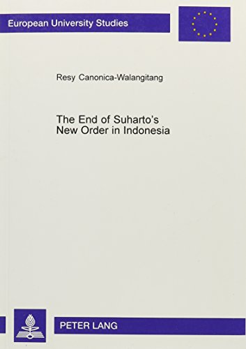 9780820464008: The End of Suharto's New Order in Indonesia (European University Studies)