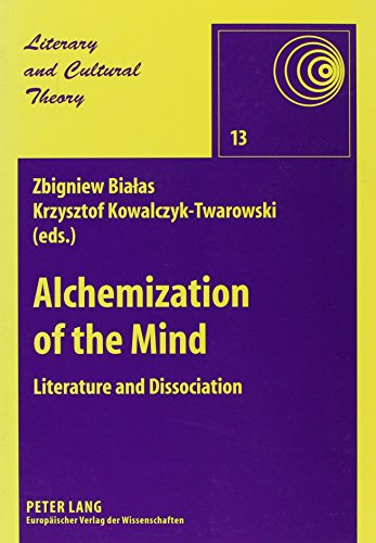 9780820464039: Alchemization of the Mind: Literature and Dissociation (Literary and Cultural Theory)