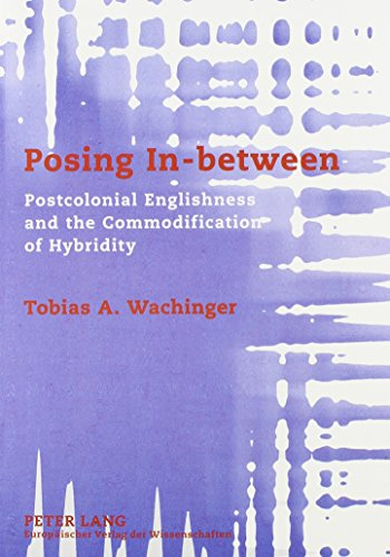 9780820464473: Posing In-Between: Postcolonial Englishness and the Commodification of Hybridity