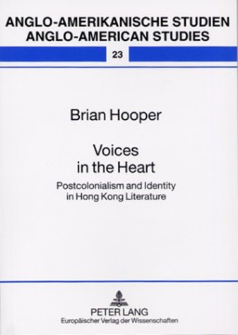 9780820465104: Voices in the Heart: Postcolonialism and Identity in Hong Kong Literature