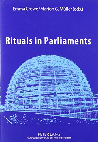 9780820465531: Rituals in Parliaments: Political, Anthropological And Historical Perspectives on Europe And the United States
