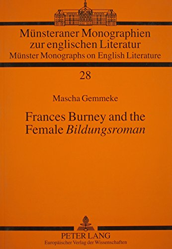 9780820465845: Frances Burney and the Female Bildungsroman: An Interpretation of the Wanderer, Or, Female Difficulties (Munster Monographs on English Literature)