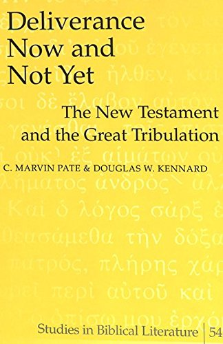Deliverance Now and Not Yet The New Testament and the Great Tribu: Pate Marvin C./Kennard Douglas