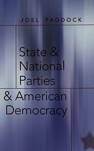 State and National Parties and American Democracy: Paddock Joel