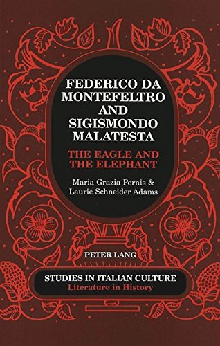 9780820467337: Federico da Montefeltro and Sigismondo Malatesta: The Eagle and the Elephant (Studies in Italian Culture)