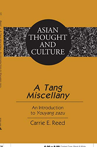 9780820467474: A Tang Miscellany: An Introduction to Youyang Zazu (Asian Thought and Culture)