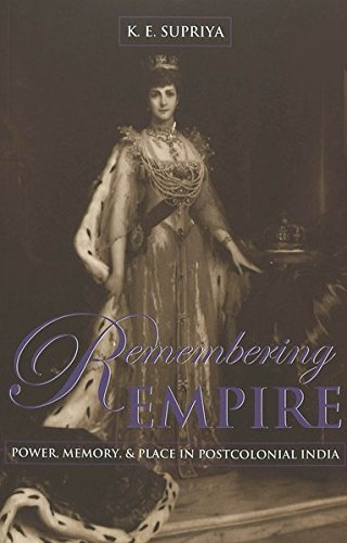 9780820467504: Remembering Empire: Power, Memory, & Place in Postcolonial India (Intersections in Communications and Culture) (v. 9)