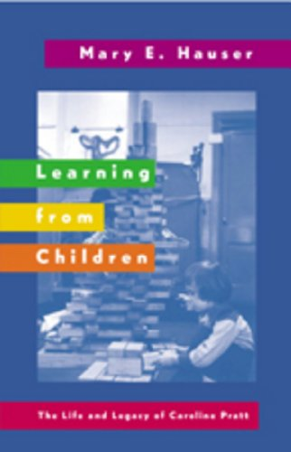 9780820467511: Learning from Children: The Life and Legacy of Caroline Pratt (History of Schools and Schooling)