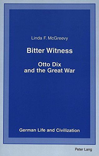 9780820467658: Bitter Witness: Otto Dix and the Great War (German Life and Civilization)