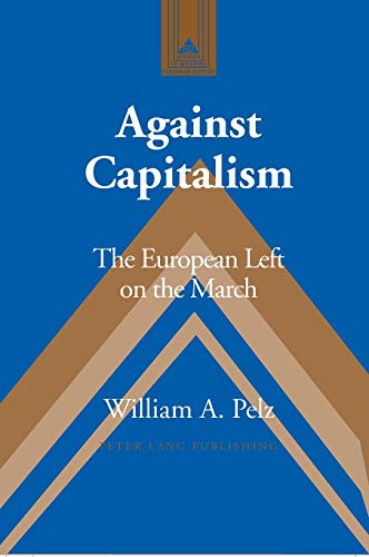 9780820467764: Against Capitalism: The European Left on the March (Studies in Modern European History)