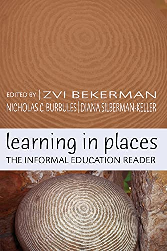 9780820467863: Learning in Places: The Informal Education Reader (Counterpoints Studies in the Postmodern Theory of Education)
