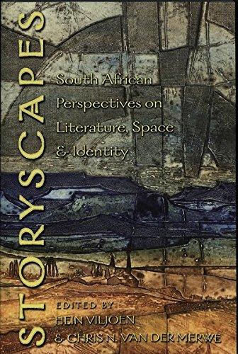 Storyscapes South African Perspectives on Literature, Space & Ide: Viljoen Hein/van der Merwe ...