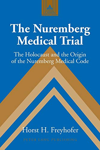 9780820467979: The Nuremberg Medical Trial: The Holocaust and the Origin of the Nuremberg Medical Code