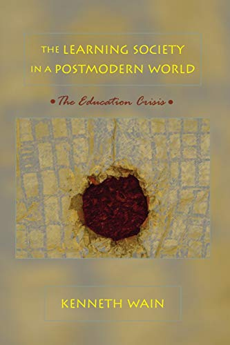The learning Siciety in a Postmodern World: Wain Kenneth