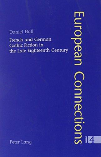 9780820468938: French and German Gothic Fiction in the Late Eighteenth Century (European Connections)