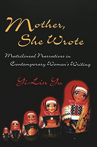 9780820469003: Mother She Wrote: Matrilineal Narratives in Contemporary Women's Writing