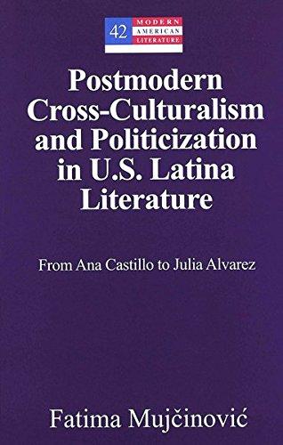 Postmodern Cross-Culturalism and Politicization in U.S. Latina: Mujcinovic, Fatima