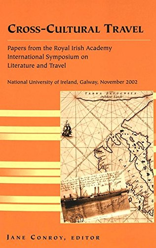 Cross-Cultural Travel: Papers from the Royal Irish Academy- Symposium on Literature and Travel- ...
