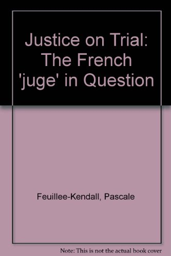 9780820469942: Justice on Trial: The French 'juge' in Question