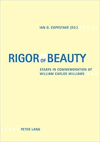 9780820469966: Rigor of Beauty: Essays in Commemoration of William Carlos Williams