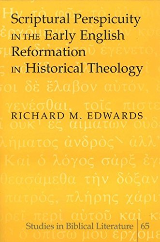 Scriptural Perspicuity in the Early English Reformation in Historical Theology (Paperback): Richard...